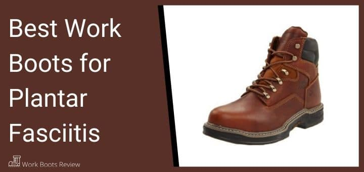 work boots for plantar fascities