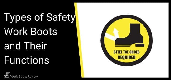 Types of Safety Work Boots and Their Functions