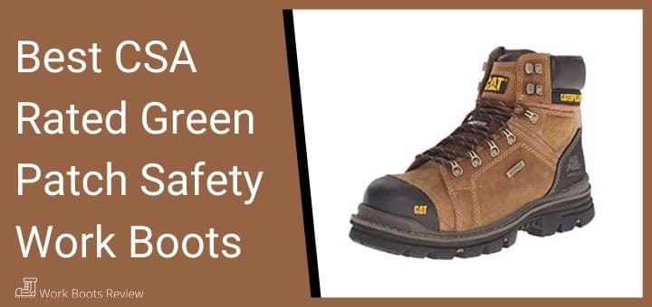 Best CSA Rated Green Patch Safety Work Boots