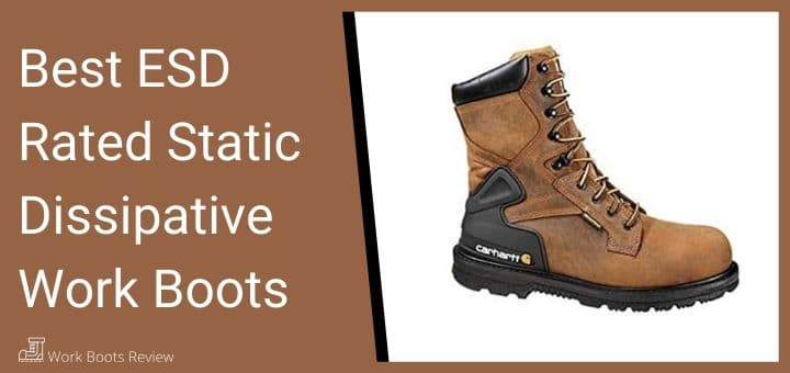 Best ESD Rated Static Dissipative Work Boots
