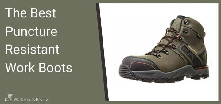 The Best Puncture Resistant Work Boots