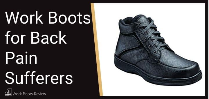 back pain work boots