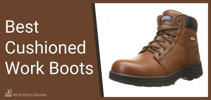 Best Cushioned Work Boots