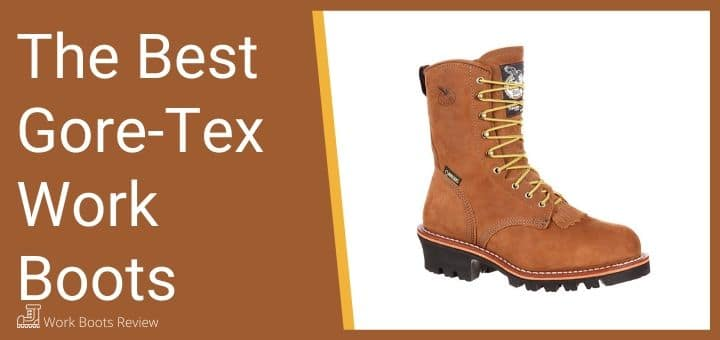 The Best Gore-Tex Work Boots