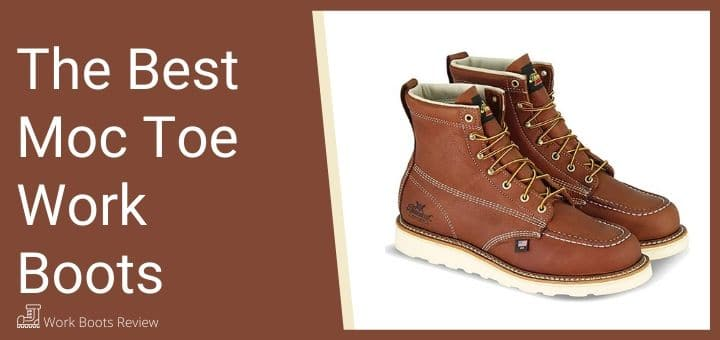 The Best Moc Toe Work Boots