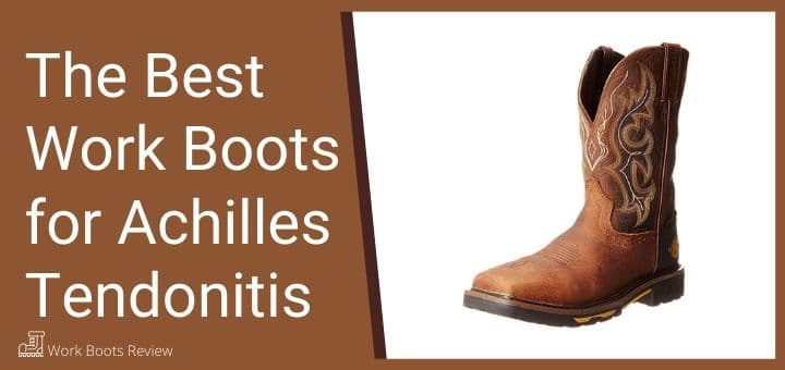 work boots for archilies tendonitis