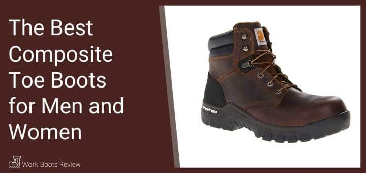 The Best Composite Toe Boots for Men and Women