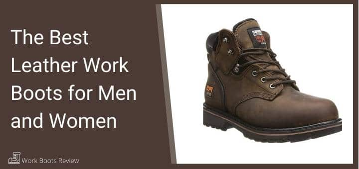 The Best Leather Work Boots for Men and Women