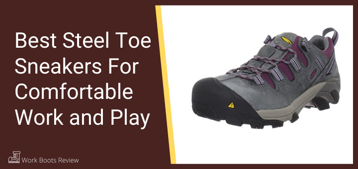 The Best Steel Toe Sneakers For Comfortable Work and Play