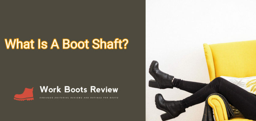 What is a Boot Shaft?