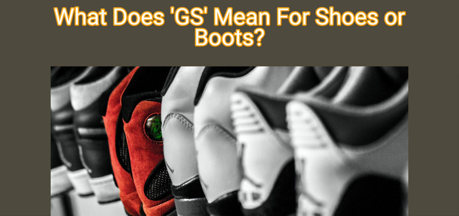 Precisely What Does GS Mean For Shoes Or Boots?
