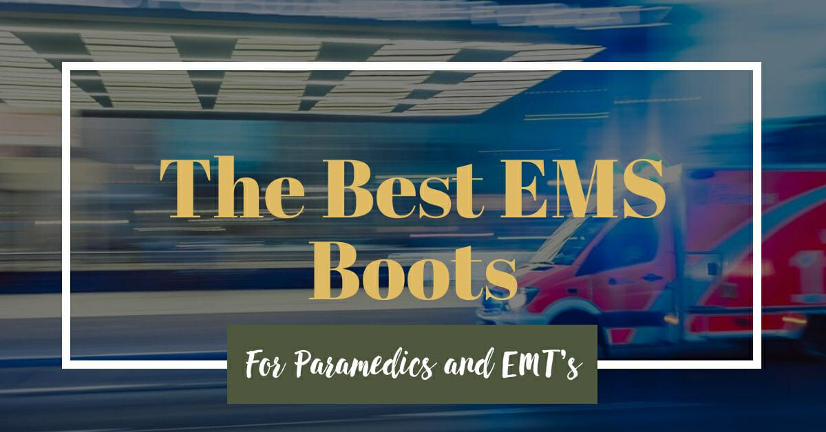 The Best EMS Boots For Paramedics and EMT's in 2021